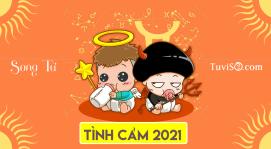 Tử vi cung Song Tử năm 2021 tình cảm: Hãy chứng minh bằng hành động